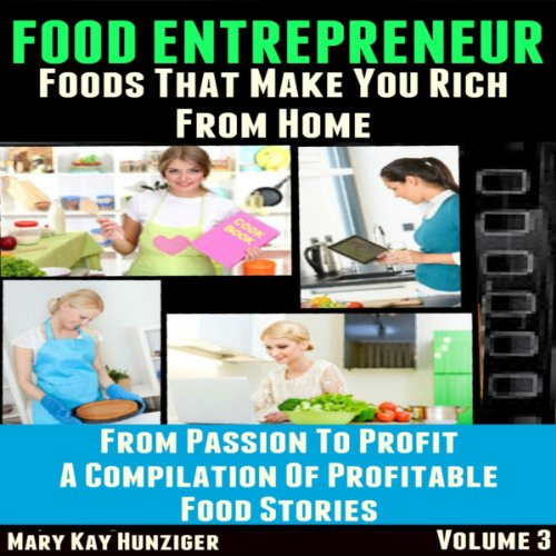 Food Entrepreneur: Foods That Make You Rich from Home audiobook cover art