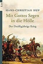 Mit Gottes Segen in die Hölle: Der Dreißigjährige Krieg (