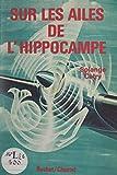 Sur les ailes de l'hippocampe: Carnet de vol d'une des premières hôtesses de l'air 1946-1966