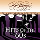 101 Strings Orchestra - Hits of the 60s '50th Anniversary Collection' (Amazon Exclusive Edition)