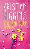 Ton âme soeur (ou presque) Le nouveau roman feel good de Kristan Higgins !