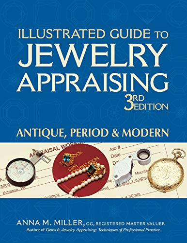 Compare Textbook Prices for Illustrated Guide to Jewelry Appraising : Antique, Period & Modern 3rd Edition, New Edition ISBN 9781683361237 by Miller, Anna M.