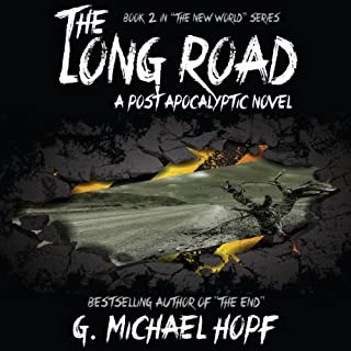 The Long Road - A Post Apocalyptic Novel     The New World              By:                                                                                                                                 G. Michael Hopf                               Narrated by:                                                                                                                                 Joseph Morton                      Length: 7 hrs and 19 mins     455 ratings     Overall 4.4
