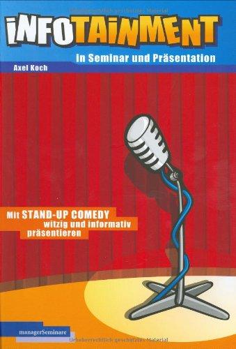 Infotainment in Seminar und Präsentation: Mit Stand-Up Comedy witzig und informativ präsentieren
