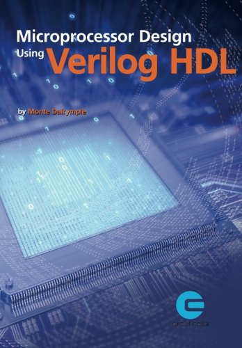 Compare Textbook Prices for Microprocessor Design Using Verilog HDL  ISBN 9780963013354 by Dalrymple, Monte