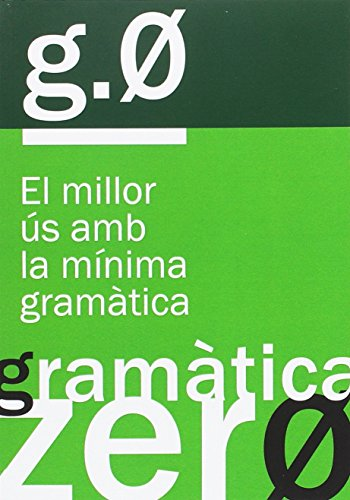 Gramàtica zero (2ª ed.): El millor ús amb la mínima gramàtica