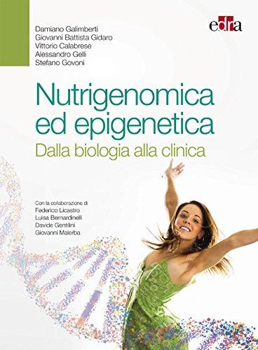 Nutrigenomica ed epigenetica: Dalla biologia alla clinica
