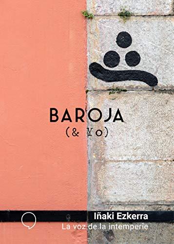 La voz de la intemperie (BAROJA & YO)