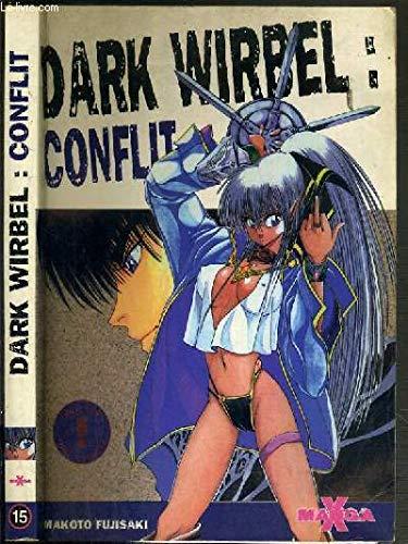DARK WIRBEL . CONFLIT T15