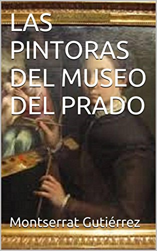 LAS PINTORAS DEL MUSEO DEL PRADO: El sexismo en el arte