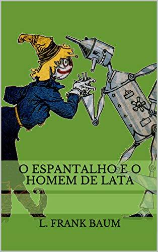 O Espantalho e o Homem de Lata (Historinhas do Mágico de Oz)