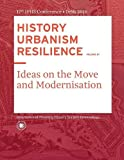 HISTORY URBANISM RESILIENCE VOLUME 01: Ideas on the Move and Modernisation