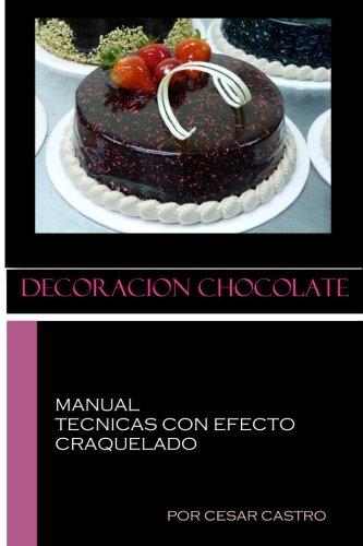 Decoracion Chocolate / Tecnicas con efecto craquelado