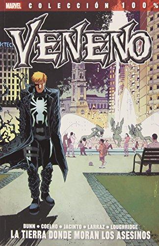 Veneno 6. La Tierra Donde Moran Los Asesinos (100% Marvel - Veneno)