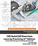 100 AutoCAD Exercises - Learn by Practicing (2nd Edition): Create CAD Drawings by Practicing with AutoCAD - CADArtifex