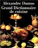 Grand Dictionnaire de cuisine d'Alexandre Dumas