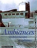 LES CAHIERS DE LA RECHERCHE ARCHITECTURALE N°42/43 3EME TRIMESTRE 1998 - AMBIANCE ARCHITECTURALES ET URBAINES