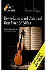 How to Listen to and Understand Great Music, 3rd Edition Kindle Edition