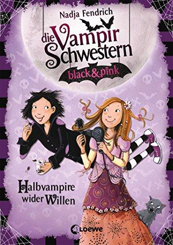 Die Vampirschwestern black & pink 1 - Halbvampire wider Willen: Lustiges Fantasybuch für Kinder ab 8 Jahre