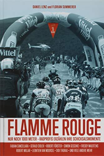 Flamme Rouge: Nur noch 1000 Meter – Radprofis erzählen ihre Schicksalsmomente