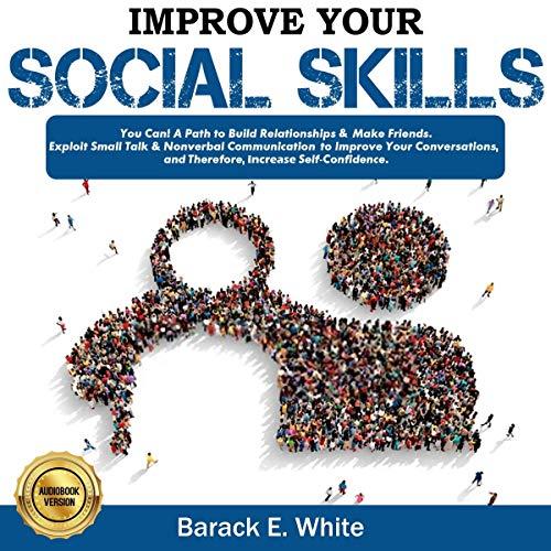 Improve Your Social Skills Audiobook By Barack E. White cover art