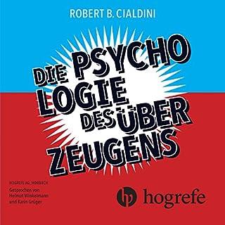 Die Psychologie des Überzeugens                   Autor:                                                                                                                                 Robert B. Cialdini                               Sprecher:                                                                                                                                 Helmut Winkelmann,                                                                                        Karin Grüger                      Spieldauer: 7 Std. und 17 Min.     1.511 Bewertungen     Gesamt 4,6