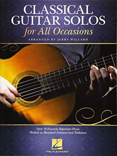 Classical Guitar Solos for All Occasions: Over 50 Favorite Repertoire Pieces Written in Standard Notation and Tablature