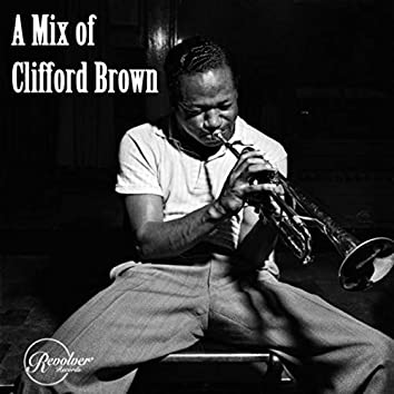 A Mix of Clifford Brown
