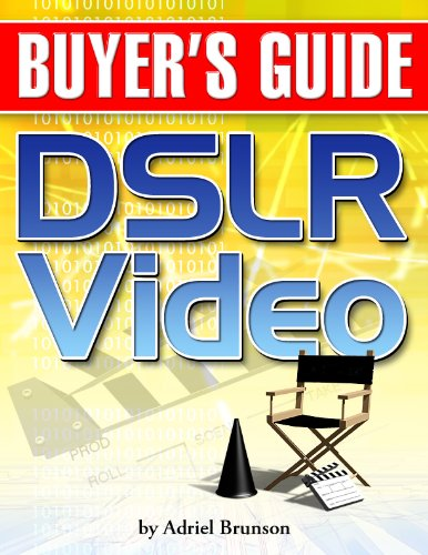 DSLR Video Buyer's Guide (English Edition)