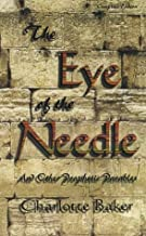 Eye of the Needle: And Other Prophetic Parables