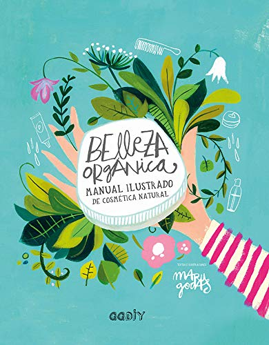 Belleza orgánica: Manual ilustrado de cosmética natural (GGDiy)