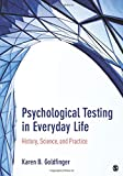 Psychological Testing in Everyday Life: History, Science, and Practice (NULL)
