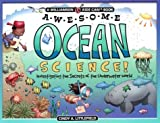 Awesome Ocean Science!: Investigating the Secrets of the Underwater World (Kids Can! S.)