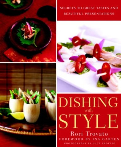 Dishing With Style: Secrets to Great Tastes and Beautiful Presentations