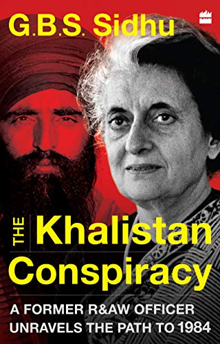 The Khalistan Conspiracy: A Former R&aw Officer Unravels The Path To 1984 (English Edition)