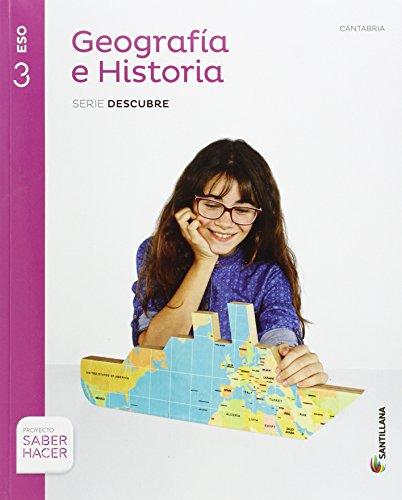 GEOGRAFIA E HISTORIA CANTABRIA SERIE DESCUBRE 3 ESO SABER HACER - 9788468019697