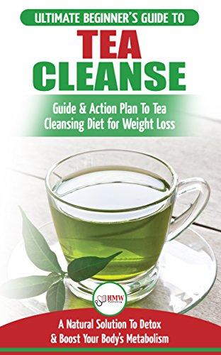 Tea Cleanse: The Ultimate Beginner