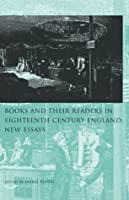Books and Their Readers in Eighteenth Century England: New Essays