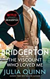 Bridgerton - The Viscount Who Loved Me (Bridgertons Book 2): The Sunday Times bestselling inspiration for the Netflix Original Series Bridgerton