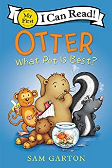 Otter: What Pet Is Best? (My First I Can Read) by [Sam Garton]