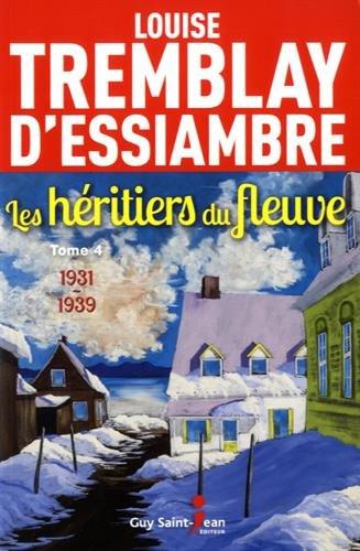 Les héritiers du fleuve, tome 4: 1931-1939