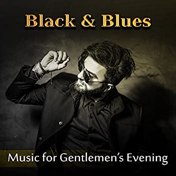 Black & Blues: Music for Gentlemen's Evening