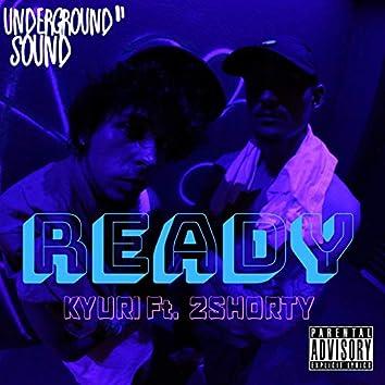 Ready (feat. 2shorty)