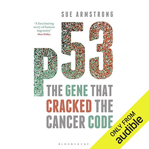 p53: The Gene That Cracked the Cancer Code audiobook cover art