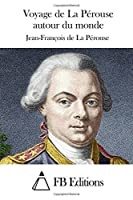 Voyage de La Perouse autour du monde (French Edition) by Jean-Francois de La Perouse(2015-06-22)