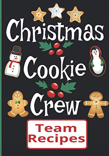 Christmas Cookie Crew | Team Recipes: Blank Cookbook Favorite Recipes For Christmas Bakers
