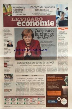 FIGARO ECONOMIE (LE) [No 20412] du 18/03/2010 - KRONENBOURG FAIT MONTER SES BIERES EN GAMME -RECORD DE CREATIONS DENTREPRISE -ZONE EURO / LA CHARGE DE MERKEL -PIRATAGE / UNE FACTURE DE 240 MILLIARDS DEUROS -APRES LES ETATS-UNIS LEUROPE MET LA PRESSIO