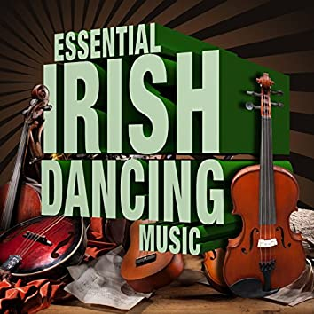 Essential Irish Dancing Music