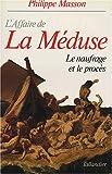 L'Affaire de La Méduse - Le naufrage et le procès