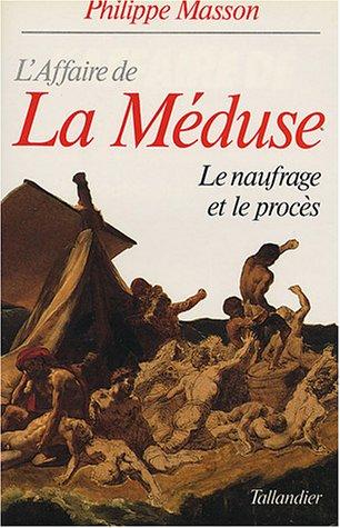 L'Affaire de La Méduse : Le naufrage et le procès